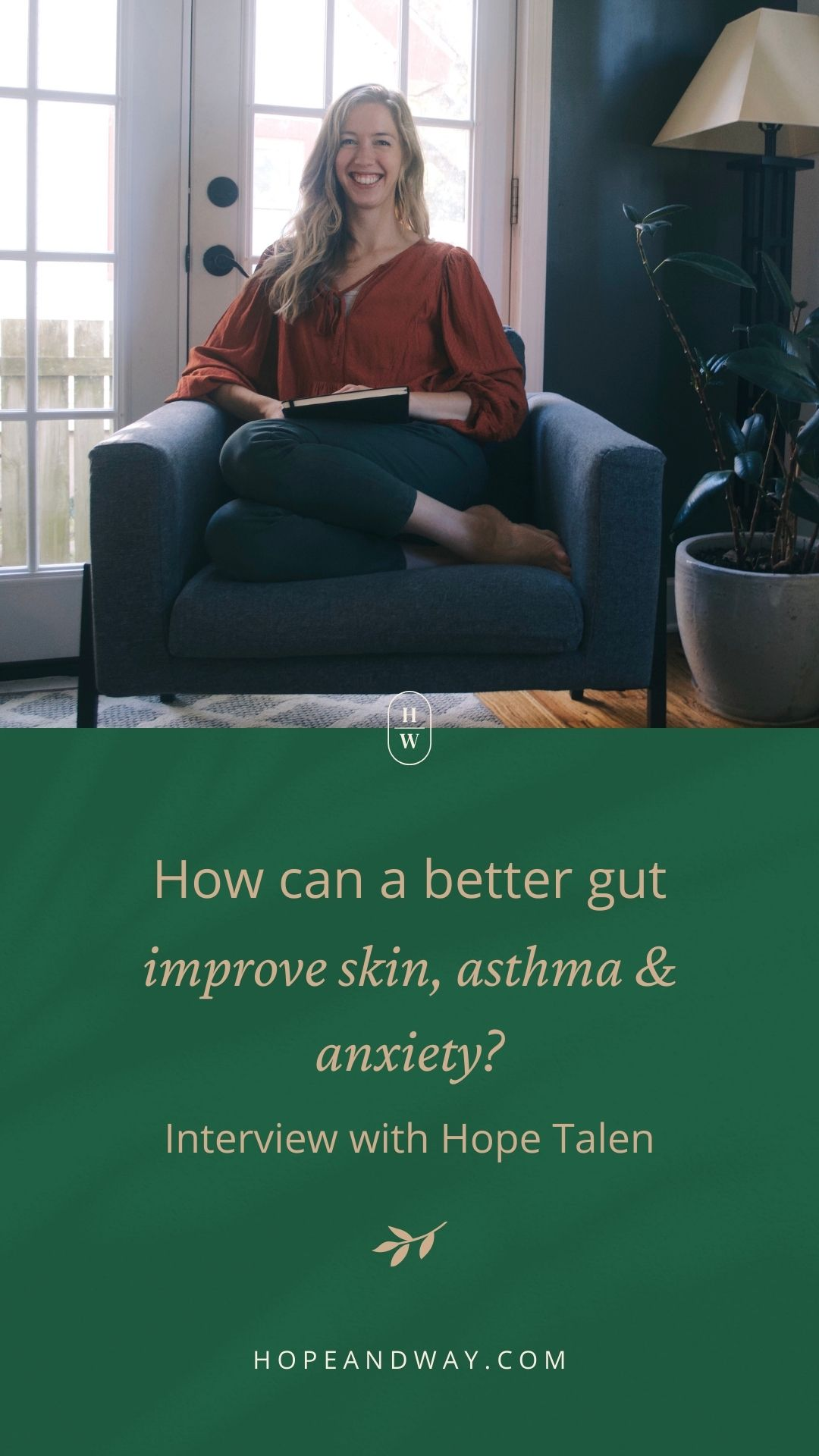 How Can a Better Gut Improve Skin, Asthma, and Anxiety? Interview with Hope Talen