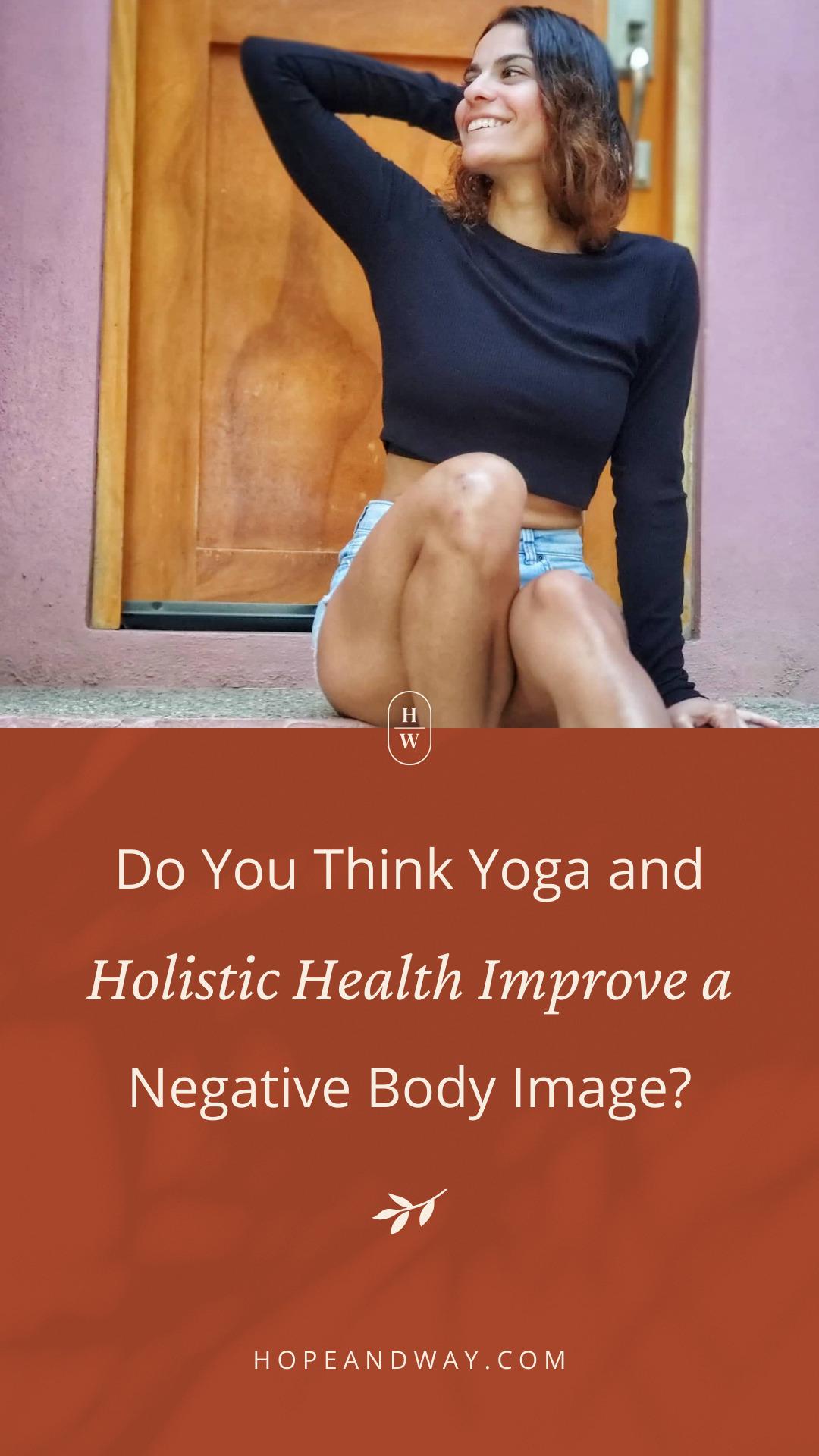 Do You Think Yoga and Holistic Health Improve a Negative Body Image? Interview with Lencha Nastova